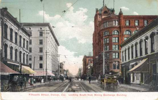 Fifteenth Street, Denver, Col. Looking South from Mining Exchange Building (1907)